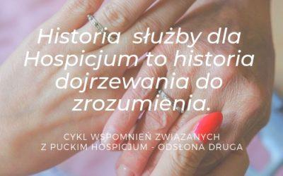 Historia służby dla Hospicjum to historia dojrzewania do zrozumienia. Wspomnienia Karoliny.